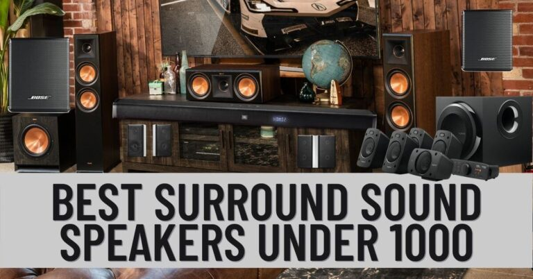 Best Surround Sound Speakers Under 1000
