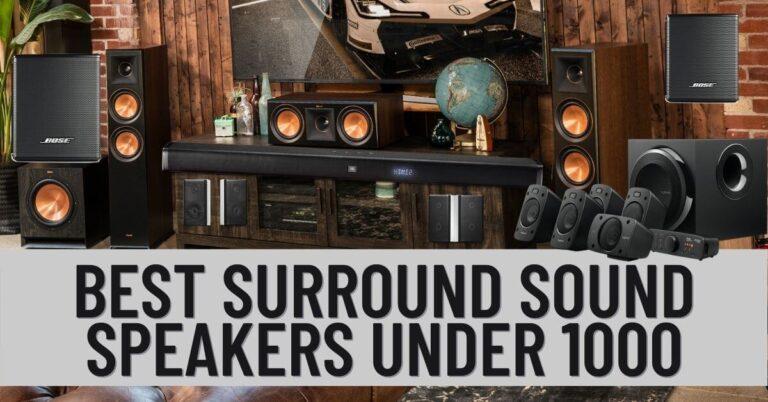 Best Surround Sound Speakers Under 1000