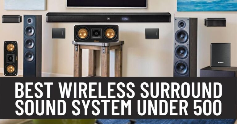 Best Wireless Surround Sound System Under 500