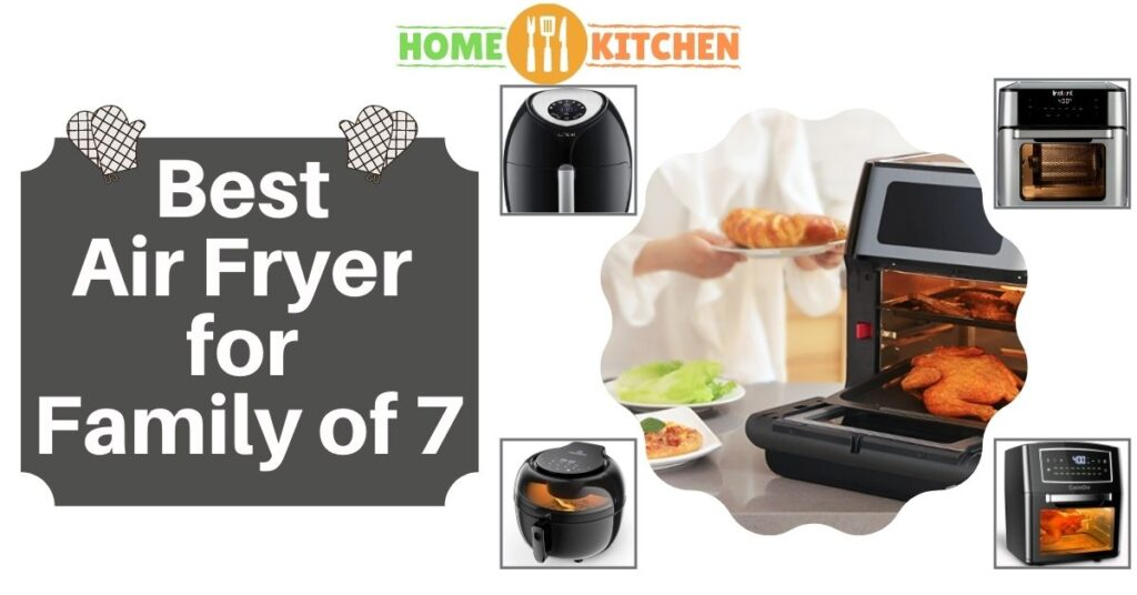 Best Air Fryer for Family of 7