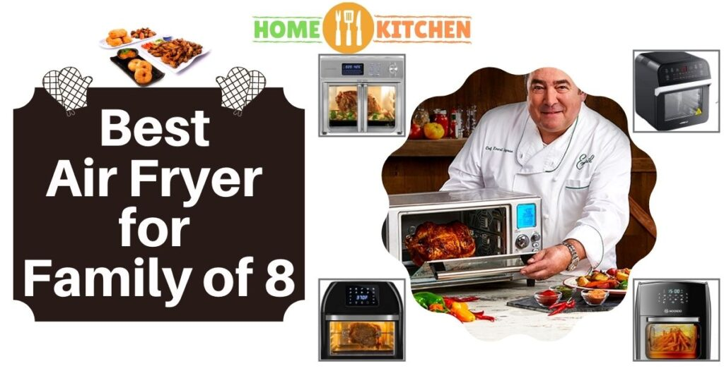 Best Air Fryer for Family of 8