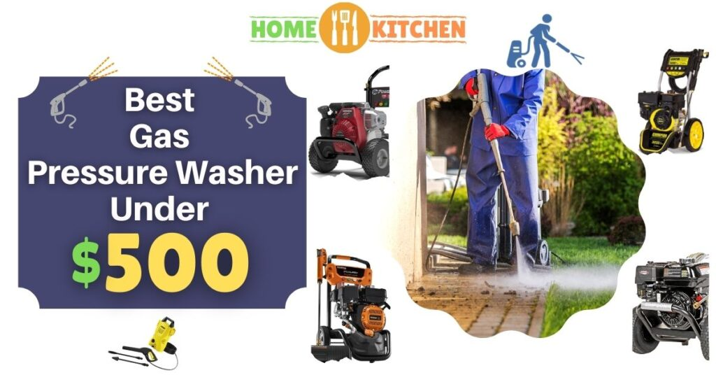 Best Gas Pressure Washer Under 500$