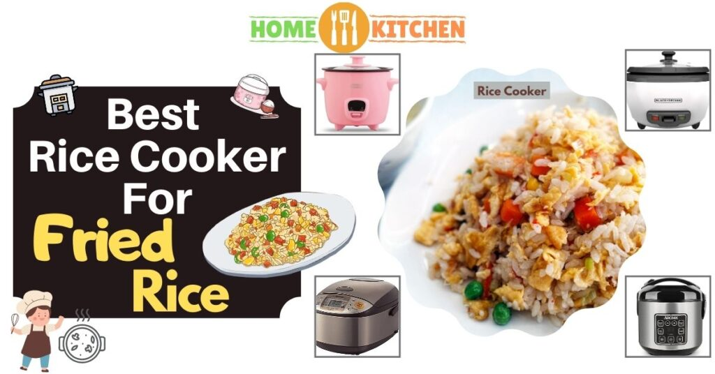 Best Rice Cooker For Fried Rice