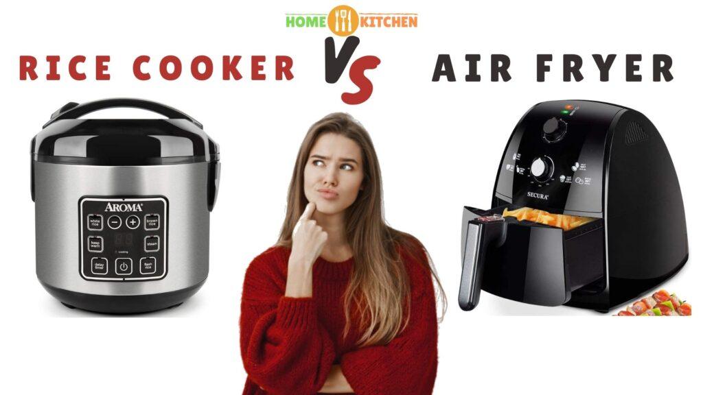 Rice Cooker vs Air Fryer