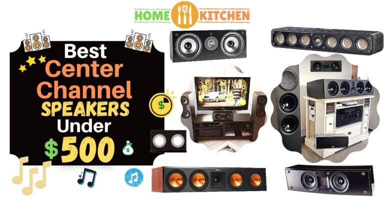 Best Center Channel Speaker Under 500$
