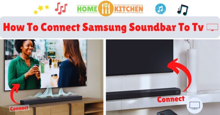 How To Connect Samsung Soundbar To Tv (Ultimate Guide)