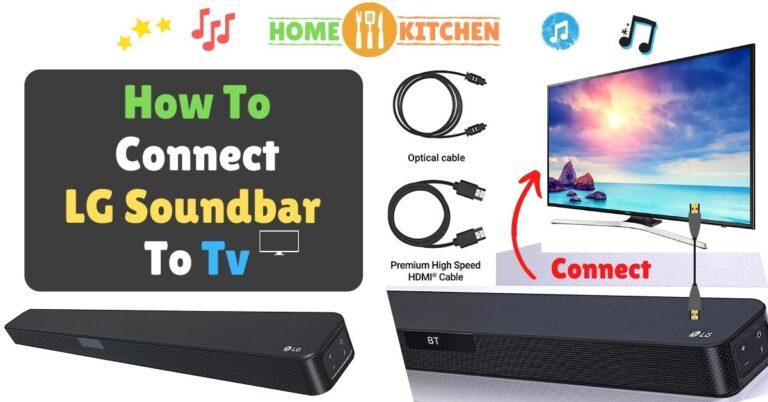 How To Connect LG Soundbar To Tv
